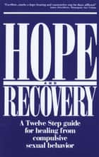 Hope and Recovery ebook by Anonymous