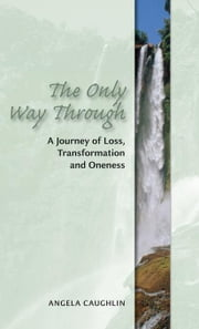 The Only Way Through ebook by Caughlin, Angela