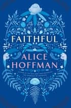 Ebook Faithful di Alice Hoffman