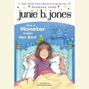Junie B.Jones Has a Monster Under Her Bed - June B.Jones #8 audiobook by Barbara Park