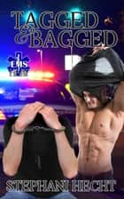Tagged & Bagged (EMS Heat #14) ebook by Stephani Hecht