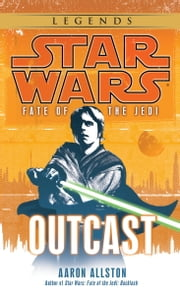 Outcast: Star Wars Legends (Fate of the Jedi) ebook by Aaron Allston