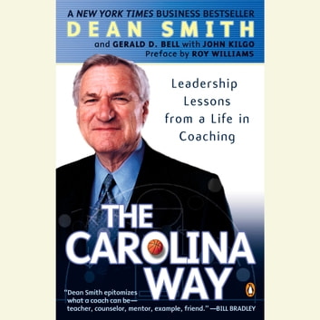 The Carolina Way - Leadership Lessons from a Life in Coaching audiobook by Dean Smith
