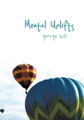 Mental Uplifts ebook by George Hill