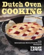 Dutch Oven Cooking ebook by Terry Lewis