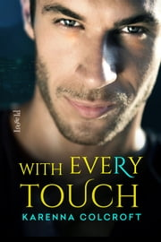 With Every Touch ebook by Loose Id LLC