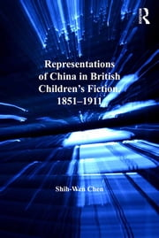 Representations of China in British Children's Fiction, 1851-1911 ebook by Shih-Wen Chen