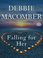 Falling for Her (Short Story) eBook by Debbie Macomber