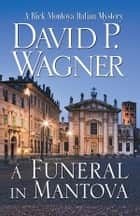 A Funeral in Mantova ebook by David Wagner