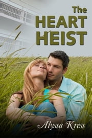 The Heart Heist ebook by Alyssa Kress