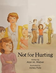 Not for Hurting ebook by Alan M. Weber,Ashley Pate