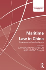 Maritime Law in China - Emerging Issues and Future Developments ebook by Johanna Hjalmarsson, Jenny Jingbo Zhang