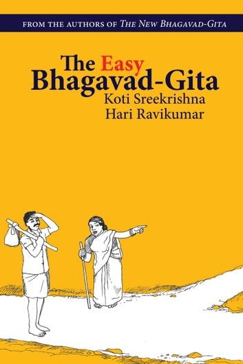 The Easy Bhagavad-Gita ebook by Koti Sreekrishna and Hari Ravikumar