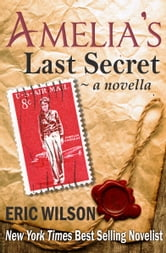 Amelia's Last Secret - Honoring the 75th anniversary of Amelia Earhart's disappearance ebook by Eric Wilson
