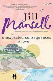 The Unexpected Consequences of Love ebook by Jill Mansell
