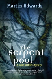 The Serpent Pool - A Lake District Mystery ebook by Martin Edwards