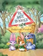 The Be Safe Bunnies of Buttercup Meadow ebook by Gail Simmons, Lee Rowan, Joyce Duffy
