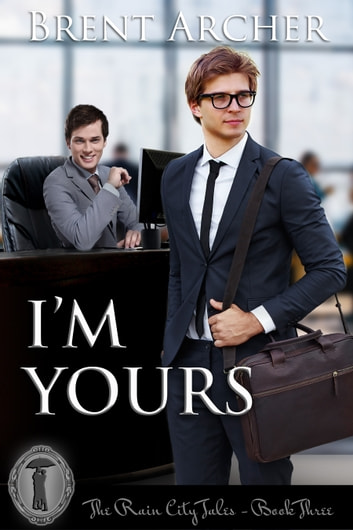 I'm Yours ebook by Brent Archer