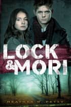 Lock & Mori ebook by Heather W. Petty