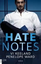 Hate Notes eBook by Antje Görnig, Vi Keeland, Penelope Ward