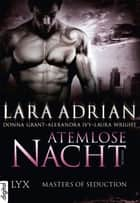 Masters of Seduction - Atemlose Nacht ebook by Alexandra Ivy, Donna Grant, Laura Wright,...