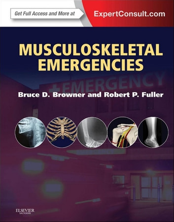 Musculoskeletal Emergencies E-Book ebook by Bruce D. Browner, MD, MHCM, FACS,Robert P. Fuller, MD, FACEP
