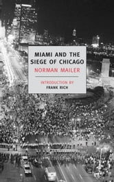 Miami and the Siege of Chicago ebook by Norman Mailer