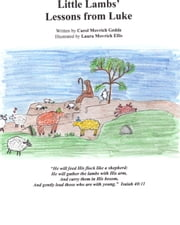 Little Lambs' Lessons from Luke ebook by Carol Movrich Gedde