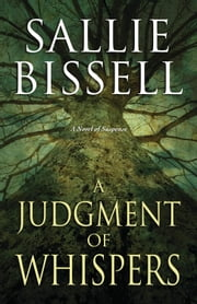 A Judgment of Whispers - A Novel of Suspense ebook by Sallie Bissell