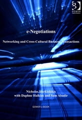 e-Negotiations - Networking and Cross-Cultural Business Transactions ebook by Dr Daphne Halkias,Dr Sam Abadir,Dr Nicholas Harkiolakis