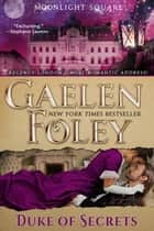 Duke of Secrets ebook by Gaelen Foley