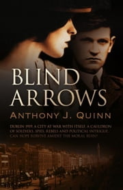 Blind Arrows ebook by Quinn, Anthony
