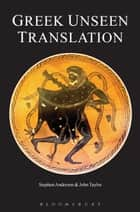 Greek Unseen Translation ebook by Stephen Anderson, Dr John Taylor