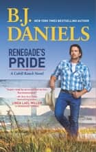 Renegade's Pride - A Western Romance Novel ebook by B.J. Daniels