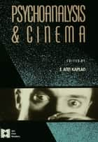 Psychoanalysis and Cinema ebook by E. Ann Kaplan
