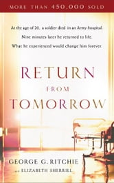 Return from Tomorrow ebook by George G. Ritchie,Elizabeth Sherrill