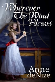 Wherever the Wind Blows ebook by Anne deNize