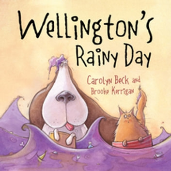 Wellington's Rainy Day ebook by Carolyn Beck