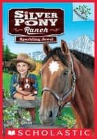 Sparkling Jewel: A Branches Book (Silver Pony Ranch #1) ebook by D.L. Green, Emily Wallis