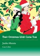Their Christmas Wish Come True (Harlequin Comics) - Harlequin Comics ebook by Cara Colter, Junko Murata
