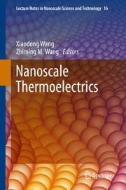 Nanoscale Thermoelectrics ebook by Xiaodong Wang,Zhiming M. Wang