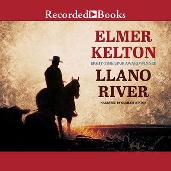Llano River audiobook by Elmer Kelton