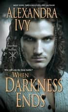 When Darkness Ends ebook by Alexandra Ivy