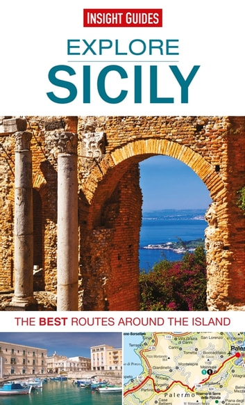 Insight Guides: Explore Sicily - The best routes around the island ebook by Insight Guides