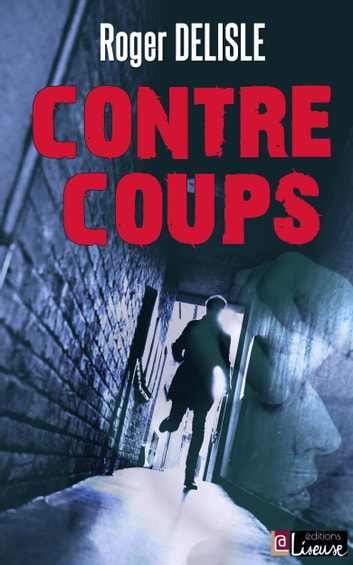 Contrecoups ebook by Roger DELISLE