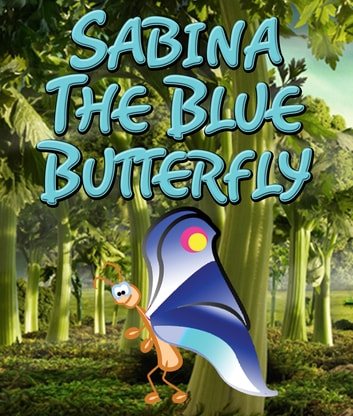 Sabina the Blue Butterfly - Children's Books and Bedtime Stories For Kids Ages 3-8 for Fun Loving Kids ebook by Speedy Publishing
