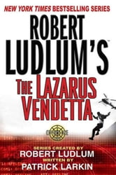 Robert Ludlum's The Lazarus Vendetta - A Covert-One Novel ebook by Robert Ludlum,Patrick Larkin