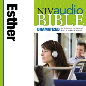 Dramatized Audio Bible - New International Version, NIV: (16) Esther audiobook by Zondervan