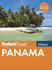 Fodor's In Focus Panama ebook by Fodor's Travel Guides