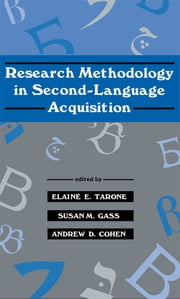Research Methodology in Second-Language Acquisition ebook by Elaine E. Tarone,Susan M. Gass,Andrew D. Cohen